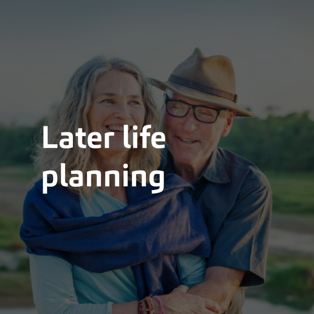 Later life planning