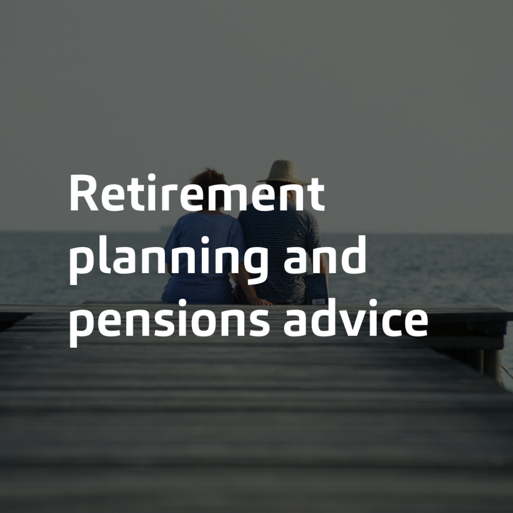 Retirement planning and pensions advice