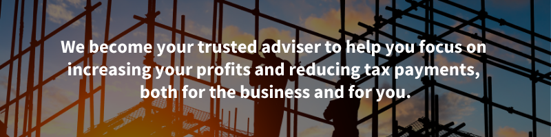 We become your trusted adviser to help you focus on increasing your profits and reducing tax payments, both for the business and for you.