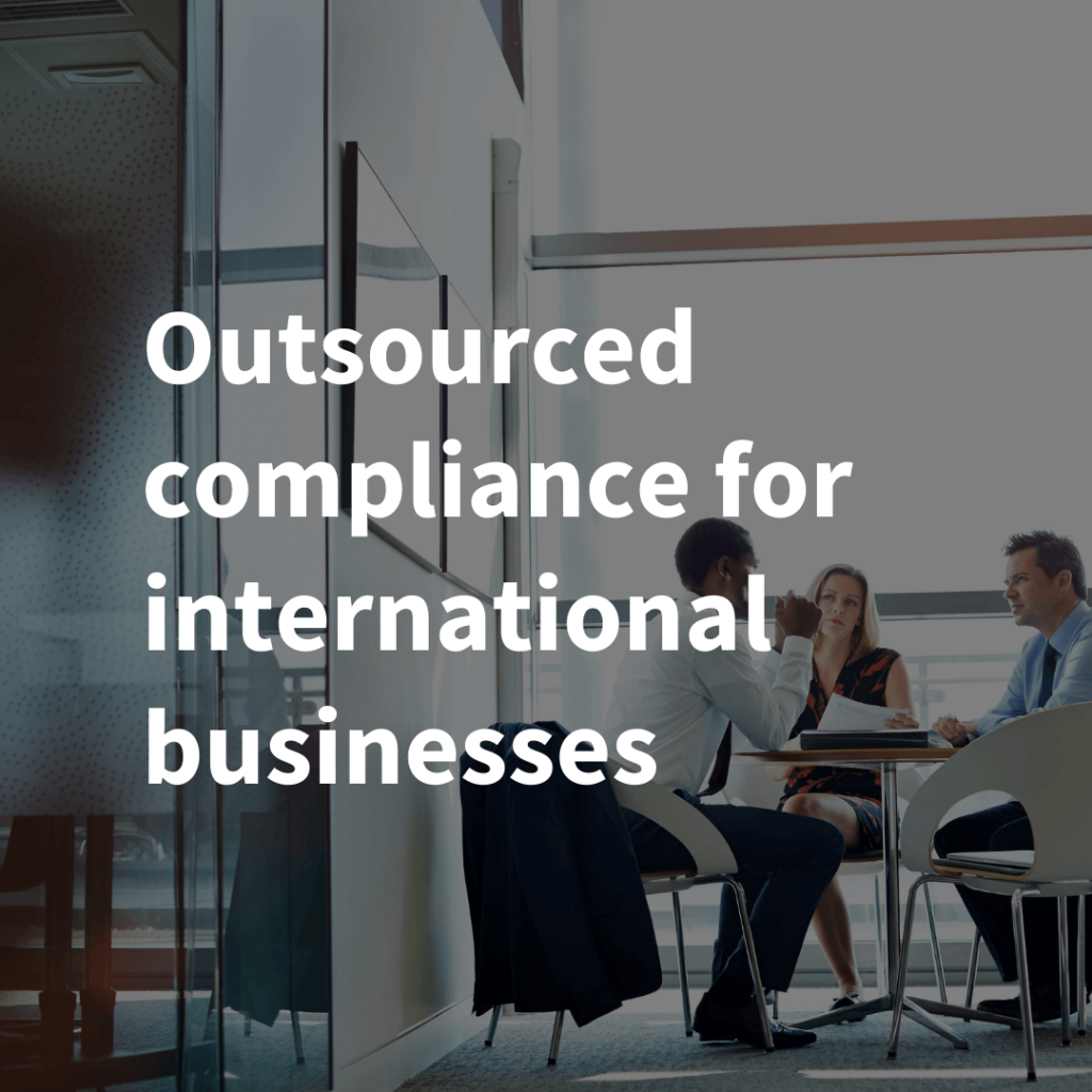 Outsourced compliance for international businesses